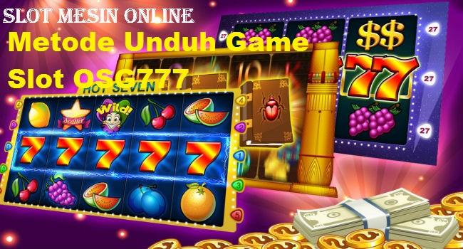 Metode Unduh Game Slot OSG777