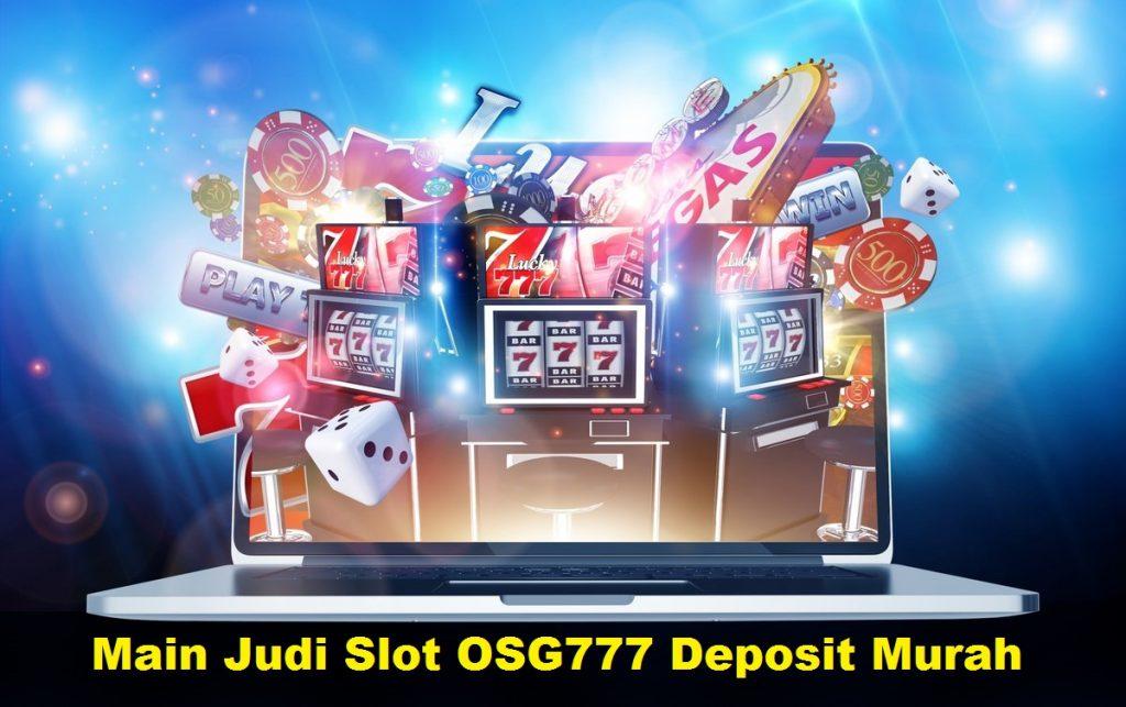 Main Judi Slot OSG777 Deposit Murah