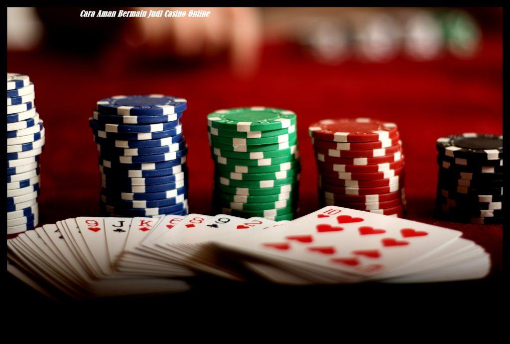 Cara Aman Bermain Judi Casino Online