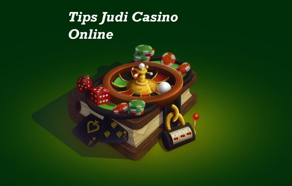Tips Judi Casino Online