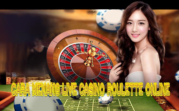 Cara Menang Live Casino Roulette Online