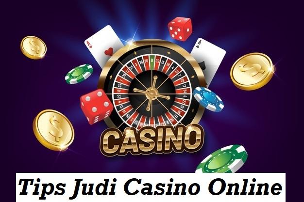 Tips Judi Casino Online